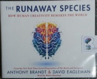 The Runaway Species - How Human Creativity Remakes the World written by Anthony Brandt & David Eagleman performed by Mauro Hantman on CD (Unabridged)