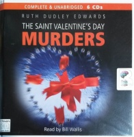 The Saint Valentine's Day Murders written by Ruth Dudley Edwards performed by Bill Wallis on CD (Unabridged)
