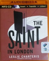 The Saint in London written by Leslie Charteris performed by John Telfer on MP3 CD (Unabridged)