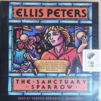 The Sanctuary Sparrow written by Ellis Peters performed by Venessa Benjamin on CD (Unabridged)