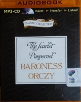 The Scarlet Pimpernel written by Baroness Orczy performed by Michael Page on MP3 CD (Unabridged)