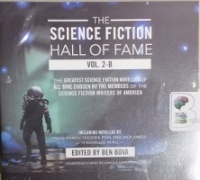 The Science Fiction Hall of Fame Vol 2-B written by Various Great Sci-Fi Authors performed by Various Sci-Fi Performers on CD (Unabridged)