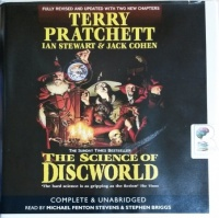The Science of Discworld Volume 1 written by Terry Pratchett with Ian Stewart and Jack Cohen performed by Michael Fenton Stevens and Stephen Briggs on CD (Unabridged)