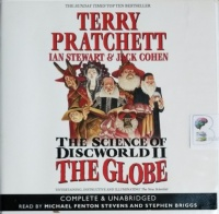 The Science of Discworld Volume 2 The Globe written by Terry Pratchett with Ian Stewart and Jack Cohen performed by Michael Fenton Stevens and Stephen Briggs on CD (Unabridged)