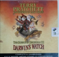 The Science of Discworld Volume 3 Darwin's Watch written by Terry Pratchett with Ian Stewart and Jack Cohen performed by Michael Fenton Stevens and Stephen Briggs on CD (Unabridged)