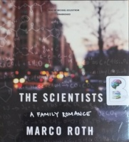 The Scientists written by Marco Roth performed by Michael Goldstrom on CD (Unabridged)