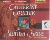 The Scottish Bride written by Catherine Coulter performed by Anne Flosnik on CD (Unabridged)