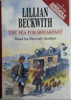 The Sea for Breakfast written by Lillian Beckwith performed by Hannah Gordon on Cassette (Unabridged)