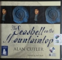 The Seashell on the Mountaintop written by Alan Cutler performed by Paul Hecht on CD (Unabridged)
