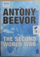 The Second World War written by Antony Beevor performed by Sean Barrett on MP3 CD (Unabridged)
