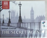 The Secret Agent written by Joseph Conrad performed by David Horovitch on CD (Unabridged)