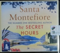 The Secret Hours written by Santa Montefiore performed by Genevieve Swallow on CD (Unabridged)