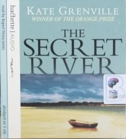 The Secret River written by Kate Grenville performed by Rupert Penry-Jones on CD (Abridged)