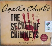 The Secret of Chimneys written by Agatha Christie performed by Hugh Fraser on CD (Unabridged)