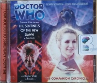 Dr Who - The Sentinels of the New Dawn written by Paul French performed by Caroline John and Duncan Wisbey on CD (Unabridged)