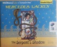 The Serpent's Shadow written by Mercedes Lackey performed by Michelle Ford on CD (Unabridged)