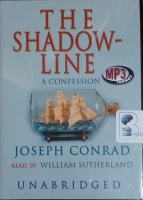 The Shadow-Line written by Joseph Conrad performed by William Sutherland on MP3 CD (Unabridged)