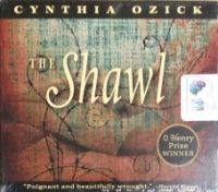 The Shawl written by Cynthia Ozick performed by Yelena Shmulenson on CD (Unabridged)