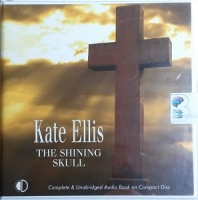 The Shining Skull written by Kate Ellis performed by Peter Wickham on CD (Unabridged)