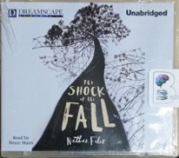 The Shock of the Fall written by Nathan Filer performed by Bruce Mann on MP3 CD (Unabridged)