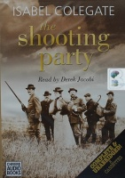 The Shooting Party written by Isabel Colgate performed by Derek Jacobi on Cassette (Unabridged)