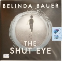 The Shut Eye written by Belinda Bauer performed by Andrew Wincott on Audio CD (Unabridged)