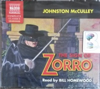 The Sign of Zorro written by Johnston McCulley performed by Bill Homewood on CD (Unabridged)
