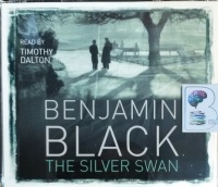 The Silver Swan written by Benjamin Black performed by Timothy Dalton on CD (Abridged)