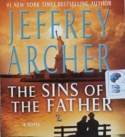 The Sins of the Father written by Jeffrey Archer performed by Alex Jennings and Emilia Fox on CD (Unabridged)