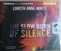 The Slow Burn of Silence written by Loreth Anne White performed by Tanya Eby and Alexander Cendese on CD (Unabridged)