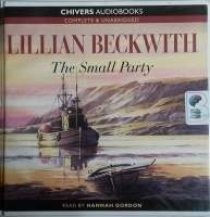 The Small Party written by Lillian Beckwith performed by Hannah Gordon on CD (Unabridged)