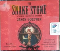 The Snake Stone - A Yashim The Eunuch Mystery written by Jason Goodwin performed by Andrew Sachs on CD (Abridged)
