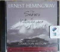The Snows of Kilimanjaro written by Ernest Hemingway performed by Charlton Heston on CD (Unabridged)