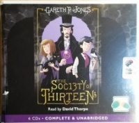 The Society of Thirteen written by Gareth P. Jones performed by David Thorpe on CD (Unabridged)