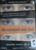 The Sociopath Next Door written by Martha Stout PhD performed by Shelly Frasier on MP3 CD (Unabridged)