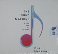 The Song Machine - Inside The Hit Factory written by John Seabrook performed by Dion Graham on CD (Unabridged)