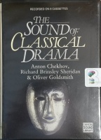 The Sound of Classical Drama written by Anton Chekhov, Sheridan and Oliver Goldsmith performed by Michael Redgrave and Swan Theatre Players on Cassette (Abridged)
