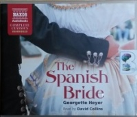 The Spanish Bride written by Georgette Heyer performed by David Collins on CD (Unabridged)