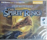 The Spirit Ring written by Lois McMaster Bujold performed by Jessica Almasy on CD (Unabridged)