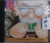 The Spoken Word - Children's Writers written by British Library performed by A.A. Milne, Raymond Briggs, Philip Pullman and Anne Fine on CD (Abridged)