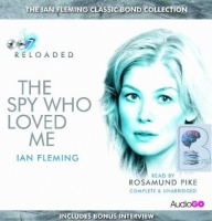 The Spy Who Loved Me written by Ian Fleming performed by Rosamund Pike on CD (Unabridged)