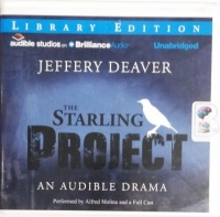 The Starling Project - An Audible Drama written by Jeffery Deaver performed by Alfred Molina and Full Cast on CD (Unabridged)