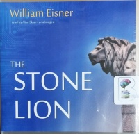 The Stone Lion written by William Eisner performed by Alan Sklar on CD (Unabridged)