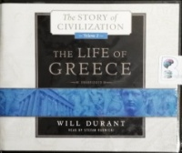 The Story of Civilization - Volume 2 - The Life of Greece written by Will Durant performed by Stefan Rudnicki on CD (Unabridged)
