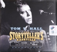 The Storyteller's Nashville written by Tom T. Hall performed by Peter Cooper, Tom T. Hall and Thomm Jutz on CD (Unabridged)