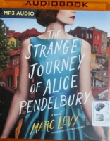 The Strange Journey of Alice Pendelbury written by Marc Levy performed by Elizabeth Knowelden on MP3 CD (Unabridged)
