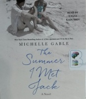 The Summer I Met Jack written by Michelle Gable performed by Ilyana Kadushin on CD (Unabridged)