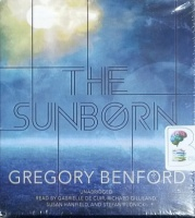 The Sunborn written by Gregory Benford performed by Gabrielle De Cuir, Richard Gilliland, Susan Hanfield and Stefan Rudnicki on CD (Unabridged)