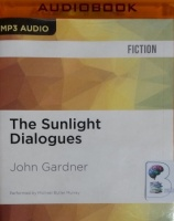 The Sunlight Dialogues written by John Gardner performed by Michael Butler Murray on MP3 CD (Unabridged)