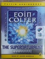 The Supernaturalist written by Eoin Colfer performed by Jason Merrells on Cassette (Abridged)